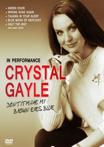 Crystal Gayle in Performance: Don't It Make My Brown Eyes Blue