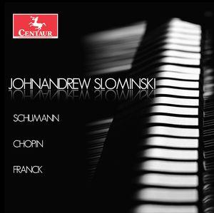 Johnandrew Slominski plays Schumann, Chopin & Franck