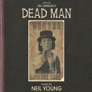 Dead Man (Music From and Inspired by the Motion Picture) , Neil Young