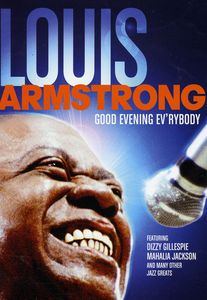 Louis Armstrong: Good Evening Ev'rybody [Import]