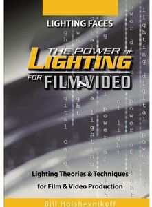 The Power of Lighting for Film and Video: Lighting Faces