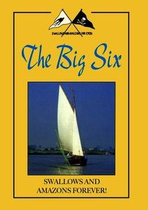 Swallows and Amazons Forever!: The Big Six