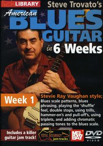Steve Trovato's American Blues in 6 Weeks: Week 1