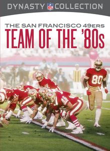 NFL: The San Francisco 49ers - The Team of the 80s