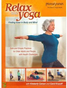 Pranamaya: Relax Into Yoga Safe and Simple Practices for Older Adults