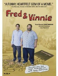 Fred and Vinnie