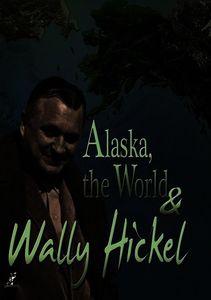 Alaska, The World and Wally Hickel