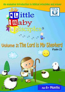 Little Baby Disciples: Vol. 2 - Psalm 23 the Lord Is My Shepherd