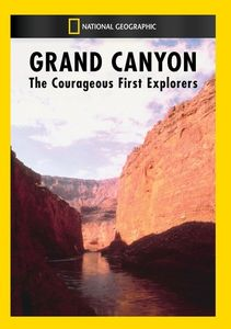 Grand Canyon: Courageous First Explorers