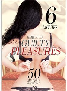 6-Movie Guilty Pleasures the Harlequin Collection