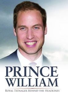 Prince William Royal Teenager Behind the Headlines