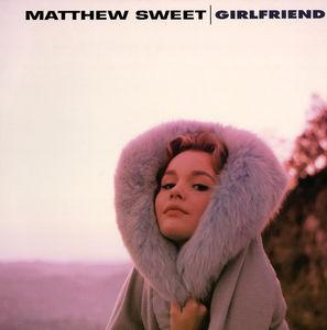 Girlfriend , Matthew Sweet