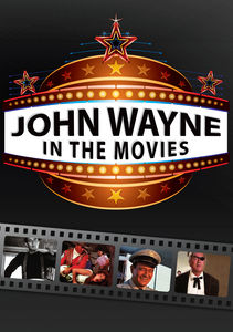 John Wayne: In the Movies