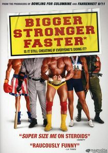 Bigger, Stronger, Faster