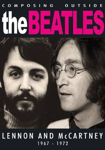 Composing the Beatles Songbook: Lennon and McCartney 1967-1972