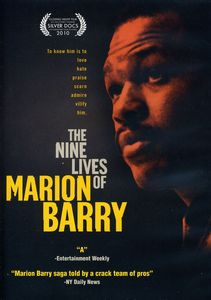 The Nine Lives of Marion Barry