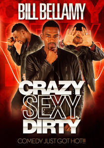 Bill Bellamy: Crazy Sexy Dirty