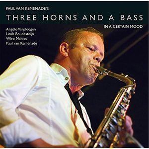 Three Horns & a Bass in a Certain Mood