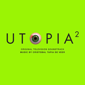 Utopia 2 (Original Soundtrack) , Cristobal Tapia de Veer