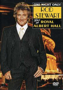 One Night Only: Rod Stewart Live at Royal Albert Hall , Rod Stewart