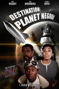 Destination: Planet Negro!