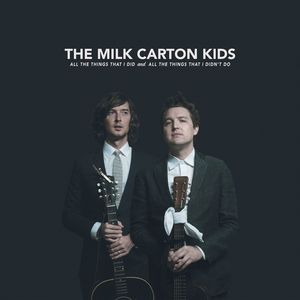 All The Things That I Did And All The Things That I Didn't Do , The Milk Carton Kids