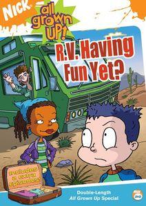 All Grown Up!: R.V. Having Fun Yet?