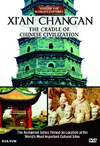 Xi'an - Chang'an the Cradle of Chinese Civilization: Sites of the     World's Cultures