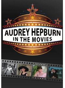 Audrey Hepburn: In the Movies