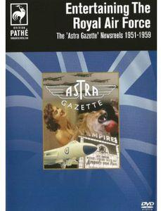 Entertaining the Royal Airforce: Astra Gazette New [Import]