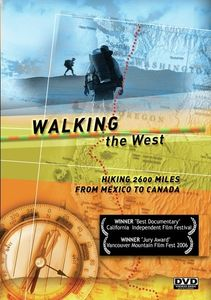 Walking the West: 2600 Miles From Mexico to Canada