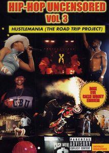 Hip Hop Uncensored: Volume 3: Hustlemania