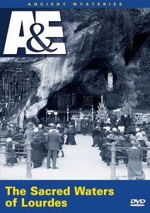 Ancient Mysteries: Sacred Waters of Lourdes