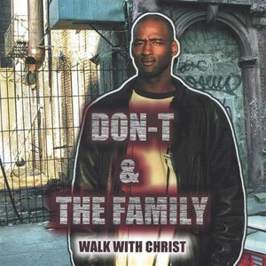 Don-T & the Family Walk with Christ