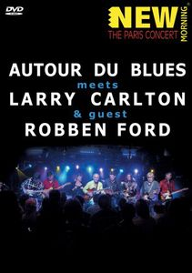 Autour De Blues Meets Larry Carlton and Robben Ford