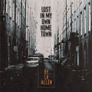 Lost in My Own Hometown
