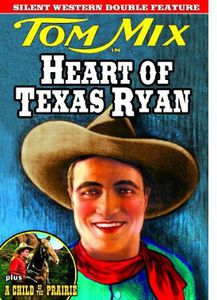 The Heart of Texas Ryan /  a Child of the Prairie