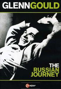 Glenn Gould: The Russian Journey