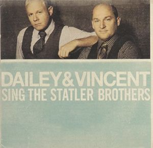 Dailey & Vincent Sing the Statler Brothers , Dailey & Vincent