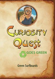 Curiosity Quest Goes Green: Green Surfboards