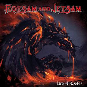 Live In Phoenix , Flotsam & Jetsam