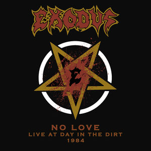 No Love: Live At Day In The Dirt 1984 [Import] , Exodus
