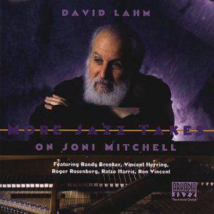 More Jazz Takes on Joni Mitchell , David Lahm
