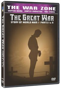 The War Zone: The Great War: The Story of World War I: Parts I & II
