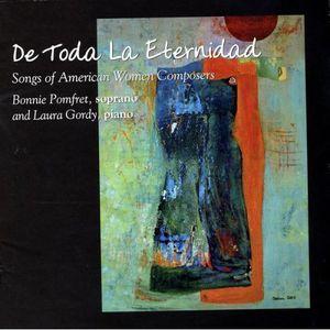 De Toda la Eternidad: Songs of American Women Composers
