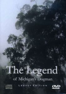 Legend of Michigan's Dogman: Legacy Edition