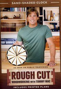 Rough Cut - Woodworking Tommy Mac: Season 2 Sand
