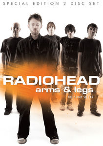 Radiohead: Arms and Legs - The Story So Far