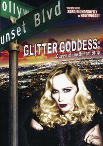 Glitter Goddess: Queen of the Sunset Strip