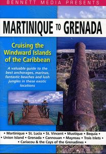 Cruising the Windward Islands of the Caribbean Martinique to Grenada